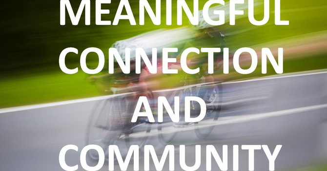 Meaningful Connections and Community