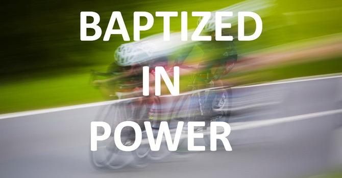 Baptized In Power