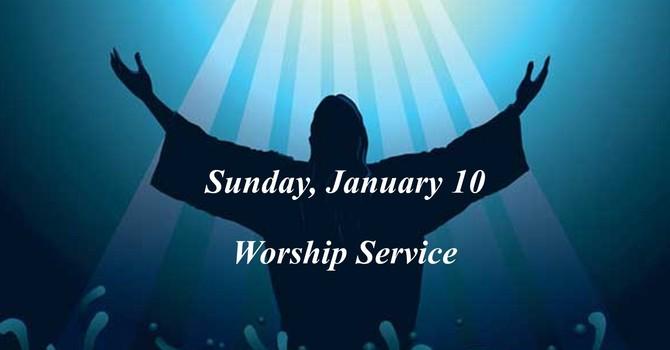 Sunday, January 10 Worship Service image