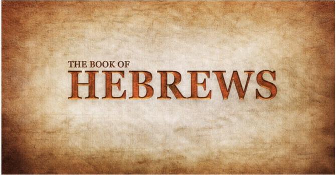 Hebrews 10 & 11