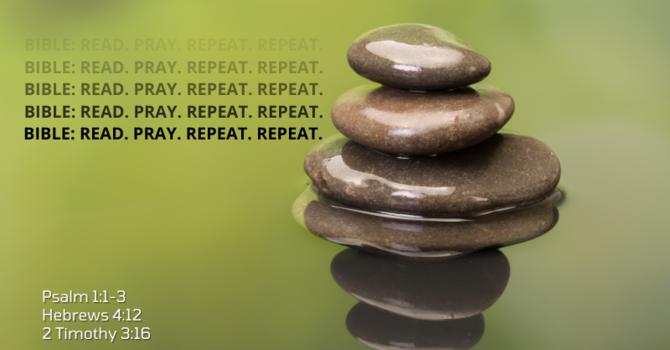 Bible: Read, Pray, Repeat, Repeat (Biblical Meditation)