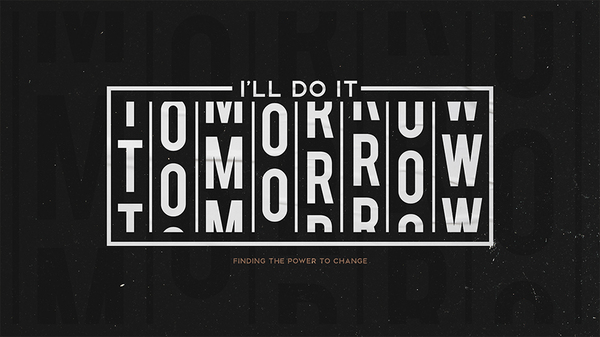 I Will Do It Tomorrow