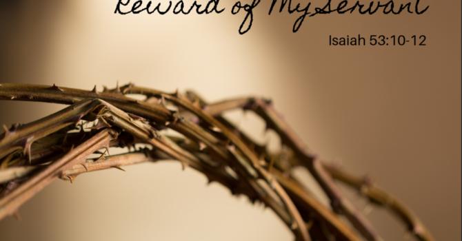 Reward of My Servant