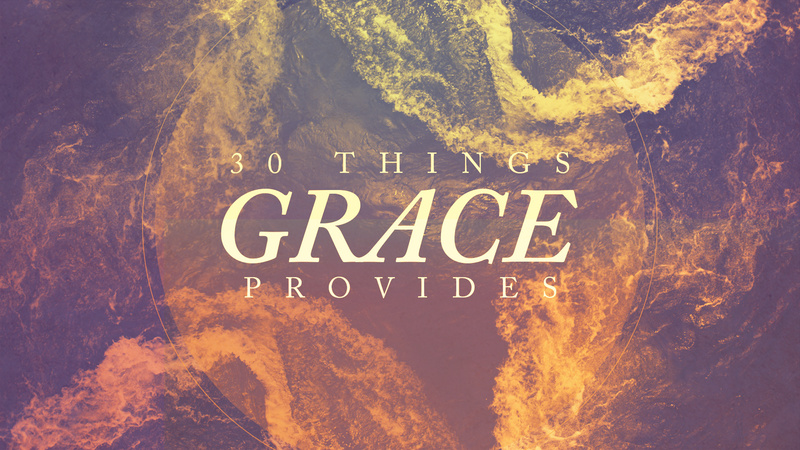 30 Things Grace Provides