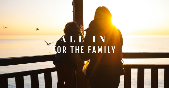 All In For The Family