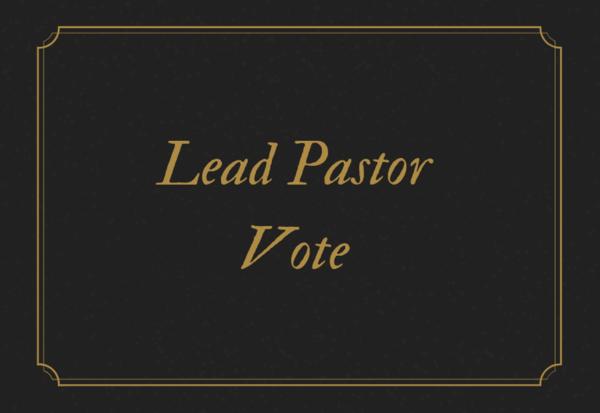 Lead Pastor Vote