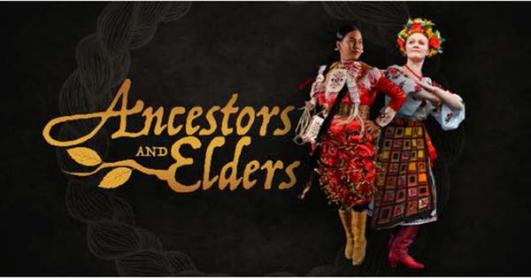 Ukrainian Shumka Dancers presents 'Ancestors and Elders'