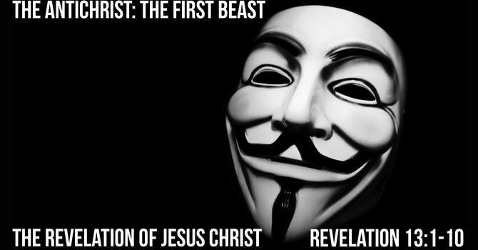 The Antichrist: The First Beast