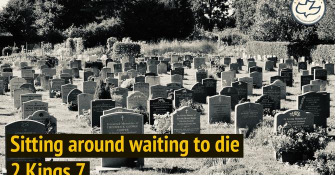Sitting Around Waiting to Die