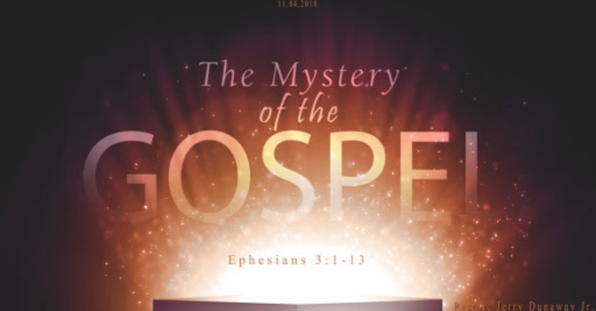 """""""The Mystery of the Gospel"""""""