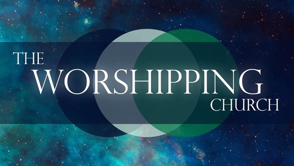 The Worshipping Church