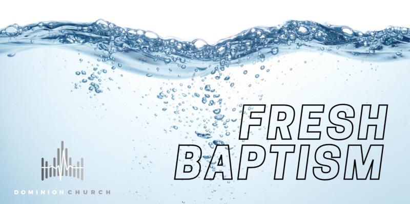 Fresh Baptism - Session One