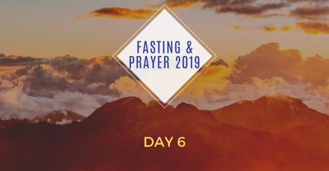 Fasting & Prayer Focus Day 6 image