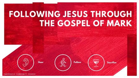 Following Jesus Through the Gospel of Mark