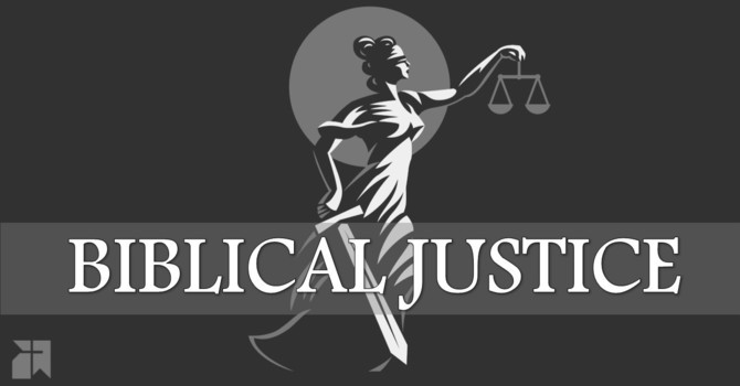 What is Biblical Justice? image