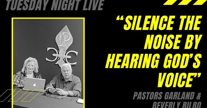 """""""Silence the NOISE by Hearing God's Voice"""""""