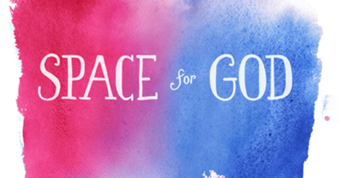 Space for God January 30, 2016 image