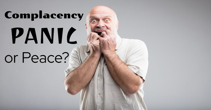 Complacency, Panic or Peace image