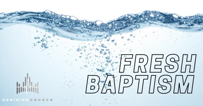 Fresh Baptism - Session Two