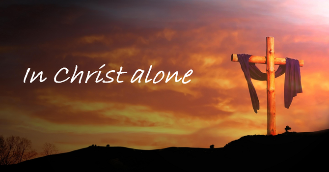 In Christ Alone...