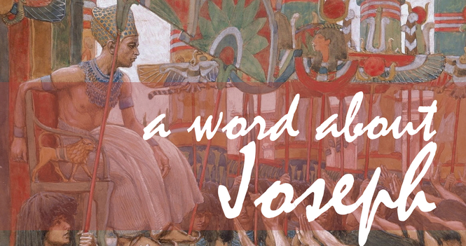 A Word about Joseph (and Lent)