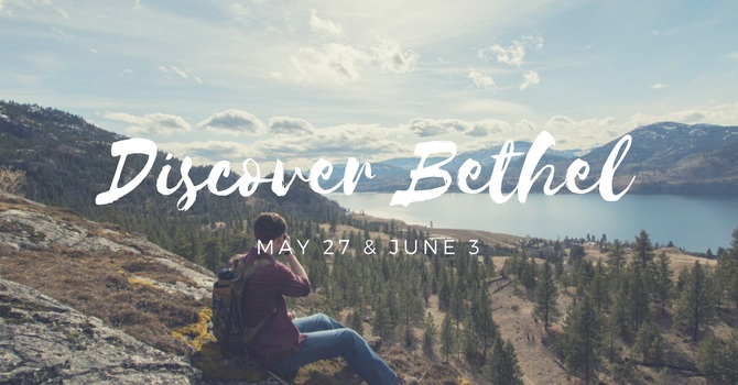 Discover Bethel Course - May 27 & Jun 3 image