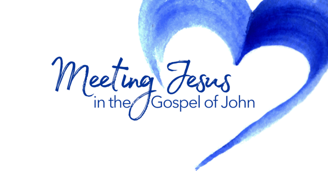 """Meeting Jesus in the Gospel of John"" gatherings"