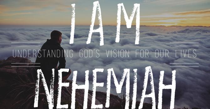 I Am Nehemiah: Rising Above