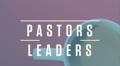 For Pastors and Leaders
