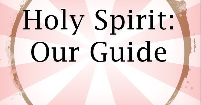 Holy Spirit: Our Guide