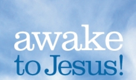 Awake to Jesus! series