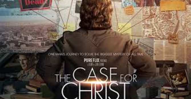 Movie Night - The Case for Christ - Apr 27. Get tickets NOW! image