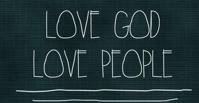 Love God ... Love People