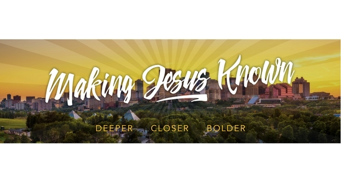 """Our Vision - Making Jesus Known"""
