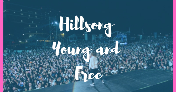 Hillsong Young and Free Concert