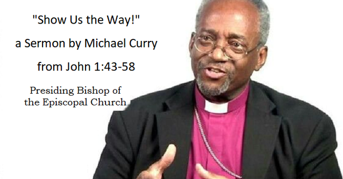 """Bishop Curry's Sermon on """"Show Us The Way"""" image"""