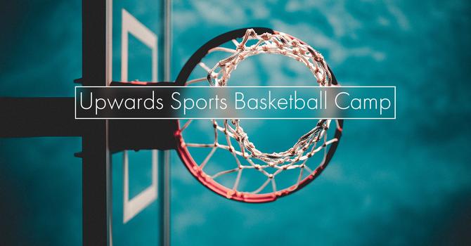 August Upward Sports Basketball Camp