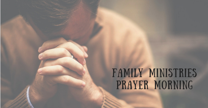 Family Ministries Prayer Time