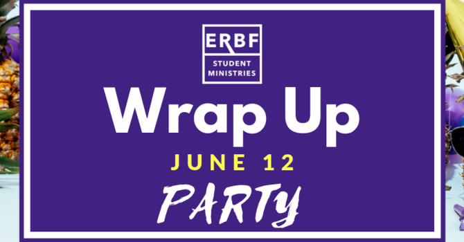 Student Ministries Wrap Up Party