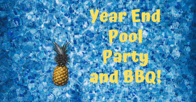 Year End Pool Party and BBQ!