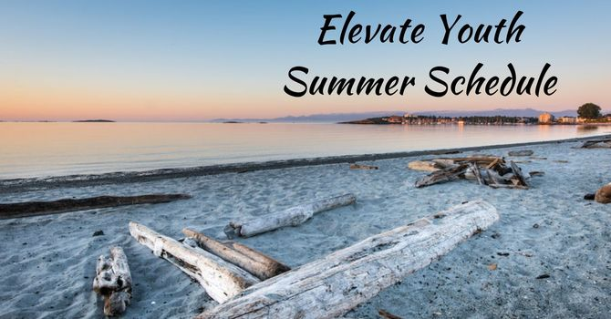 Elevate Youth- Summer Schedule