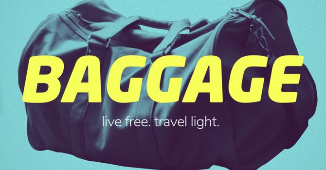 "Baggage Week #2 ""A New Thing"""