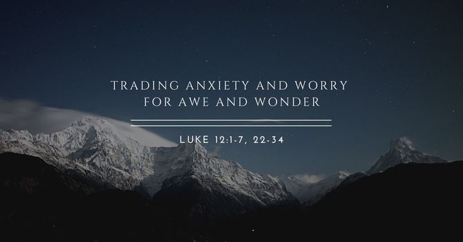 Trading Anxiety and Worry for Awe and Wonder