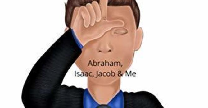 God Is Loser Friendly: Abraham, Isaac, Jacob & Me