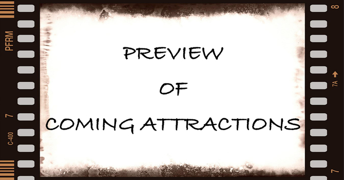 Preview of Coming Attractions