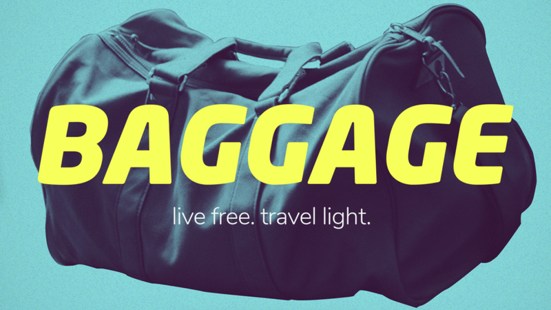 """Baggage Week #3 """"Cast Your Cares"""""""