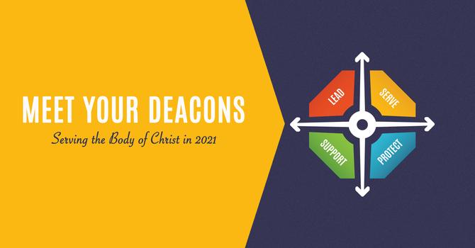 Meet Your 2021 Deacons image