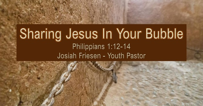 Sharing Jesus in Your Bubble