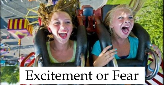 Excitement or Fear
