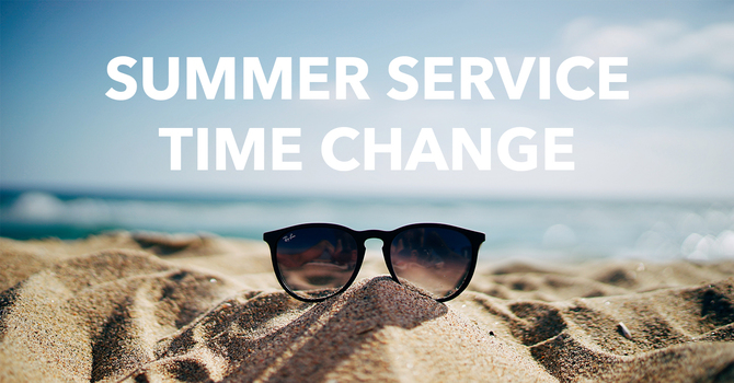 Summer Service Times
